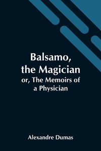 Balsamo, The Magician; Or, The Memoirs Of A Physician, Александр Дюма обложка-превью