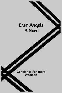 East Angels; A Novel, Constance Fenimore Woolson обложка-превью