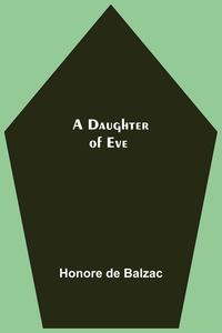 A Daughter Of Eve, Honore De Balzac обложка-превью