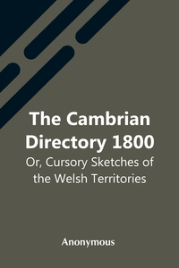 The Cambrian Directory 1800; Or, Cursory Sketches Of The Welsh Territories., M. l'abbe Trochon обложка-превью