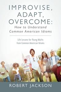 Книга под заказ: «Improvise, Adapt, Overcome»