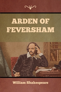 Arden of Feversham, William Shakespeare, Rev. Ronald Bayne обложка-превью