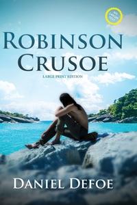Robinson Crusoe (Annotated, Large Print), Daniel Defoe обложка-превью
