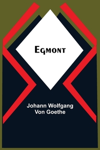 Egmont, Johann Wolfgang Von Goethe обложка-превью