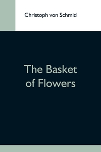The Basket Of Flowers, Christoph von Schmid обложка-превью