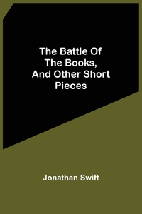 The Battle Of The Books, And Other Short Pieces, Jonathan Swift обложка-превью