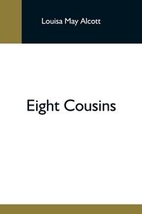 Eight Cousins, Louisa May Alcott обложка-превью