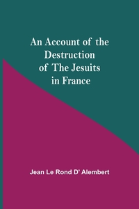 An Account Of The Destruction Of The Jesuits In France, Jean Le Rond d' Alembert обложка-превью