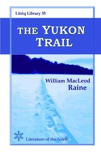 The Yukon Trail, William MacLeod Raine обложка-превью