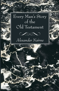 Every Man's Story of the Old Testament, Alexander Nairne обложка-превью