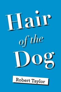 Hair of the Dog, Robert Taylor обложка-превью