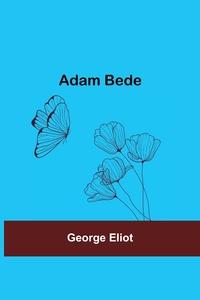 Adam Bede, George Eliot обложка-превью