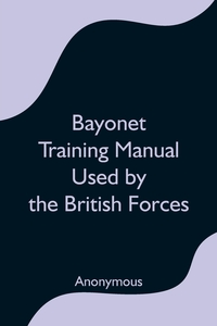 Bayonet Training Manual Used by the British Forces, M. l'abbe Trochon обложка-превью