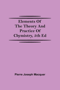 Elements of the Theory and Practice of Chymistry, 5th ed, Pierre Joseph Macquer обложка-превью