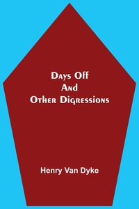 Days Off And Other Digressions, Henry Van Dyke обложка-превью