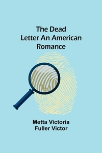 The Dead Letter An American Romance, Metta Victoria Fuller Victor обложка-превью