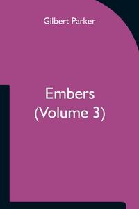 Embers (Volume 3), Gilbert Parker обложка-превью