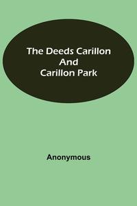 The Deeds Carillon and Carillon Park, M. l'abbe Trochon обложка-превью