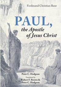 Paul, the Apostle of Jesus Christ, Ferdinand Christian Baur, Peter C. Hodgson обложка-превью