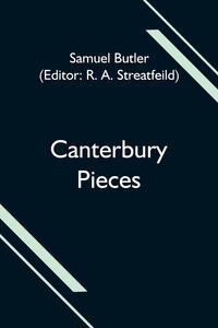 Canterbury Pieces, Samuel Butler, R. A. Streatfeild обложка-превью