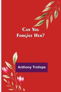 Книга под заказ: «Can You Forgive Her?»