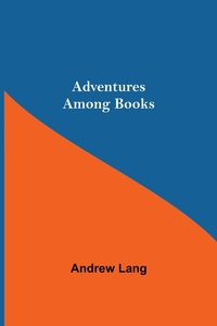 Adventures Among Books, Andrew Lang обложка-превью