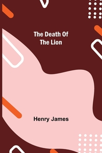 The Death of the Lion, Henry James обложка-превью