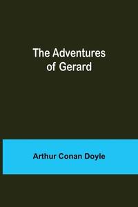 The Adventures of Gerard, Doyle Arthur Conan обложка-превью