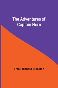 The Adventures of Captain Horn, Frank Richard Stockton обложка-превью