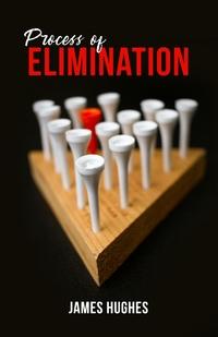 Process of Elimination, James Hughes обложка-превью