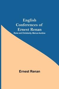 English Conferences Of Ernest Renan: Rome And Christianity. Marcus Aurelius, Эрнест Ренан обложка-превью
