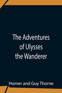 The Adventures Of Ulysses The Wanderer, Homer, Guy Thorne обложка-превью