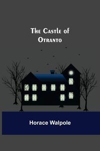 The Castle Of Otranto, Horace Walpole обложка-превью