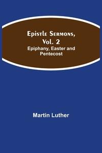 Epistle Sermons, Vol. 2: Epiphany, Easter and Pentecost, Martin Luther обложка-превью