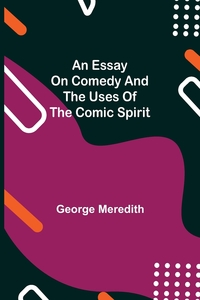 An Essay on Comedy and the Uses of the Comic Spirit, George Meredith обложка-превью