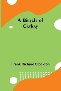 A Bicycle of Cathay, Frank Richard Stockton обложка-превью