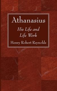 Athanasius, Henry Robert Reynolds обложка-превью