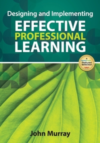 Designing and Implementing Effective Professional Learning, John Murray обложка-превью