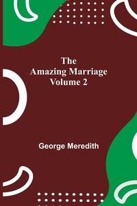 The Amazing Marriage - Volume 2, George Meredith обложка-превью
