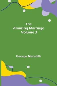The Amazing Marriage - Volume 3, George Meredith обложка-превью
