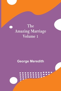The Amazing Marriage - Volume 1, George Meredith обложка-превью