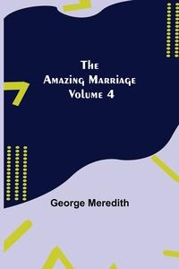 The Amazing Marriage - Volume 4, George Meredith обложка-превью