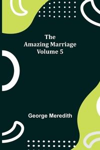 The Amazing Marriage - Volume 5, George Meredith обложка-превью