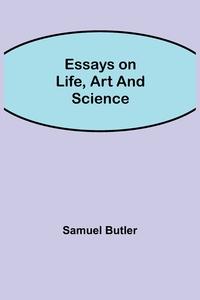 Essays on Life, Art and Science, Samuel Butler обложка-превью