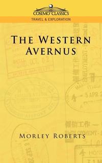 The Western Avernus, Morley Roberts обложка-превью