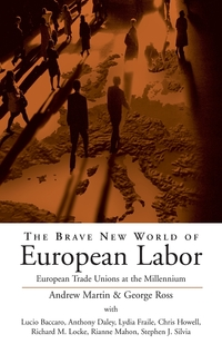 Brave New World of European Labor, A. Martin, G. Ross, George Ross обложка-превью