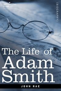 Life of Adam Smith, John Rae обложка-превью