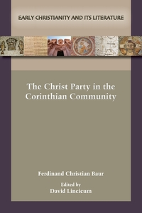 The Christ Party in the Corinthian Community, Ferdinand Christian Baur, David Lincicum обложка-превью