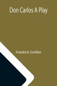 Don Carlos A Play, Schiller Friedrich обложка-превью