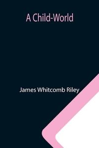 A Child-World, James Whitcomb Riley обложка-превью